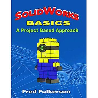 SolidWorks 2014 Basics: A Project Based Approach