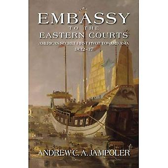 Embassy to the Eastern Courts: America's Secret First Pivot Toward Asia, 1832-37