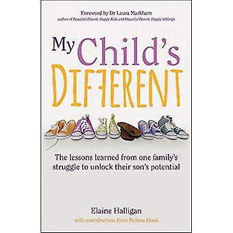 My Child's Different: The lessons learned from one family's struggle to unlock� their son's potential