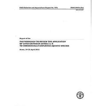 Rapport från FAO verkstaden för att granska applikationerna av Cites kriterium bilaga 2 a B till kommersiellt utnyttjade...