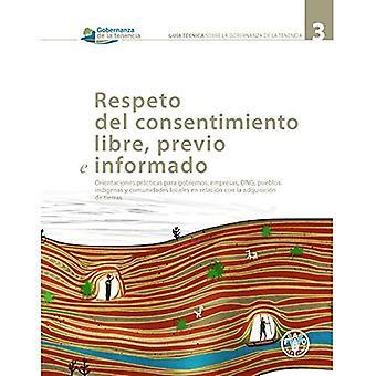 Respeto del consentimiento libre, previo e calendario: Orientaciones pro cticas para gobiernos, empresas, ONG, pueblos...