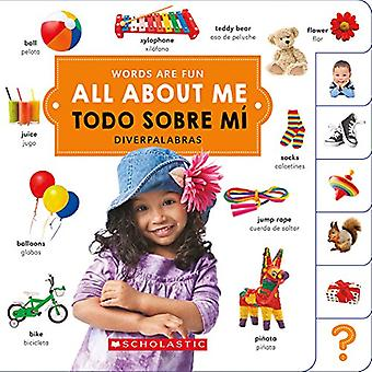 All about Me/ Todo Sobre Mi (Words Are Fun/ Diverpalabras (Bilingual)) [Board book]