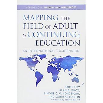 Mapping the Field of Adult� and Continuing Education, Volume 4: Inquiry and Influences