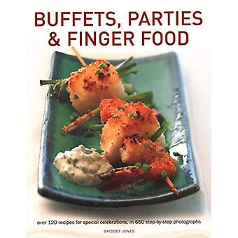 Buffets, Parties & Finger Food: Over 120 recipes for� special celebrations, in 650 step-by-step photographs