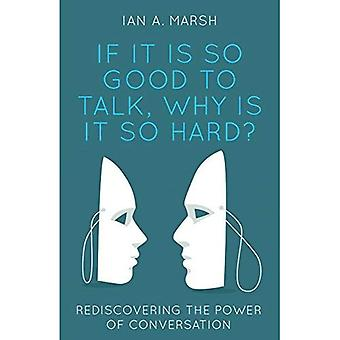 If it is so Good to Talk, Why is it so Hard?:� Rediscovering the Power of� Conversation