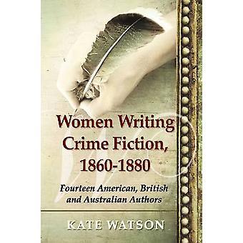 Women Writing Crime Fiction - 1860-1880 - Fourteen American - British
