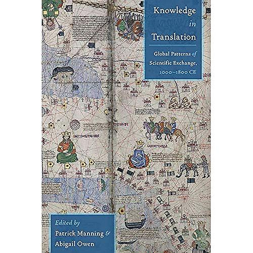 Knowledge in Translation  Global Patterns of Scientific Exchange, 1000-1800 Ce