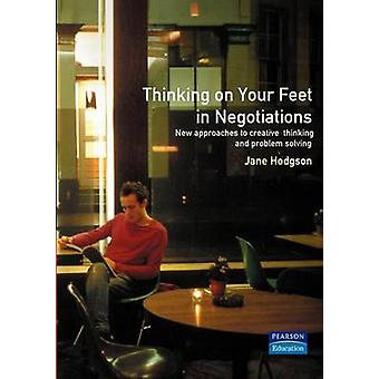 Thinking on Your Feet in Negotiations by Hodgson & Jane