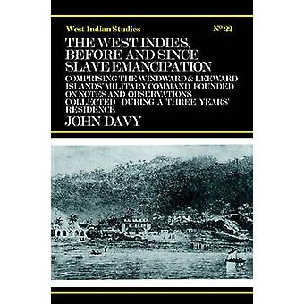 The West Indies Before and Since Slave Emancipation by Davy & John