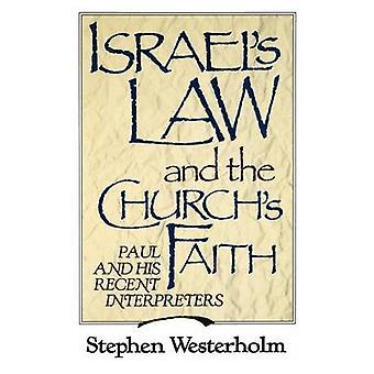 Israels le Paul de foi des églises et de ses interprètes récents par Westerholm & Stephen