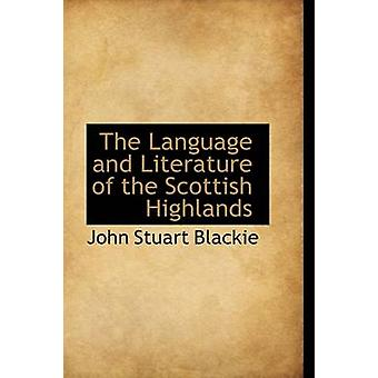 La langue et la littérature des Highlands par Blackie & John Stuart