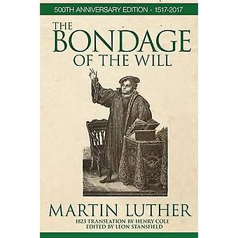 De slavernij van de wil door Luther & Martin