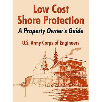 Low Cost Shore Protection A Property Owners Guide by U.S. Army Corps of Engineers