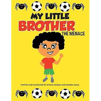 My Little Brother The Menace by Hassan & Riyana