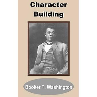 Character Building by Washington & Booker T.