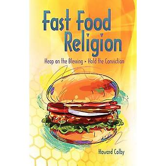 Fast-Food-Religion von Colby & Howard