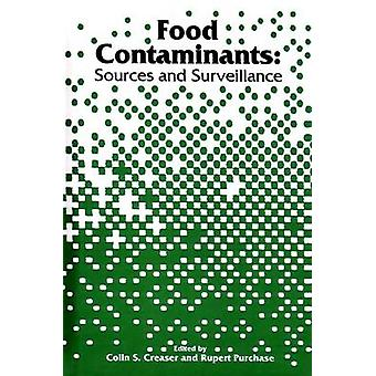 Food Contaminants Sources and Surveillance by Creaser & Colin S.