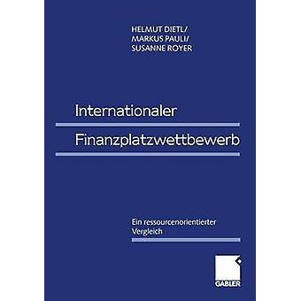 Ressourcenorientierter de Finanzplatzwettbewerb Ein Internationaler Vergleich Dietl & Helmut M.