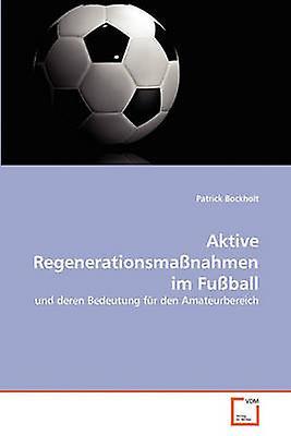 Aktive Regenerationshommeahmen im Fuball by Bockholt & Patrick