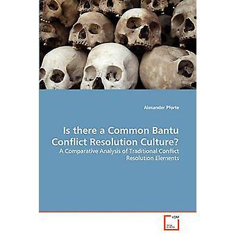 Gibt es eine gemeinsame Bantu Konflikt Auflösung Kultur durch die Pforte & Alexander
