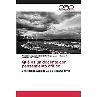 Qu es un docente con pensamiento crtico by Zambrano Berdugo Alfredo Enrique