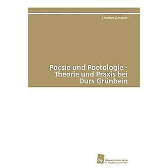 Poesie und Poetologie Theorie und Praxis bei Durs Grnbein par Ganseuer Christian