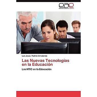 Las Nuevas Tecnologias En La Educacion by Padron Arredondo Luis Jesus