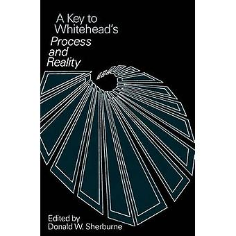 A Key to Whitehead's  -Process and Reality - (New edition) by Donald W.