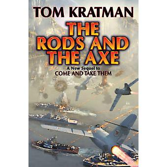 The Rods and the Axe by Tom Kratman - 9781476780740 Book