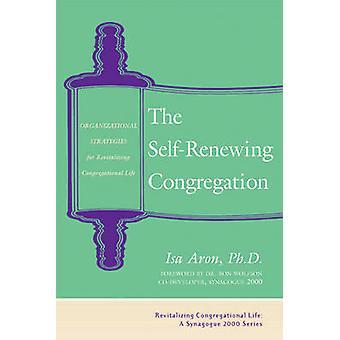 Self Renewing Congregation - Organizational Strategies for Revitalizin