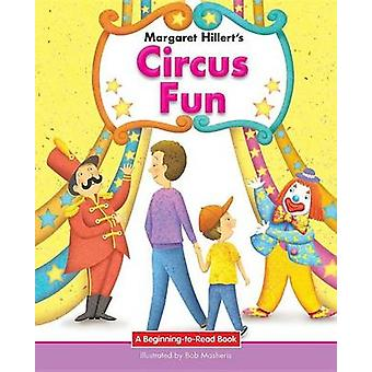 Circus Fun by Margaret Hillert - 9781599537962 Book
