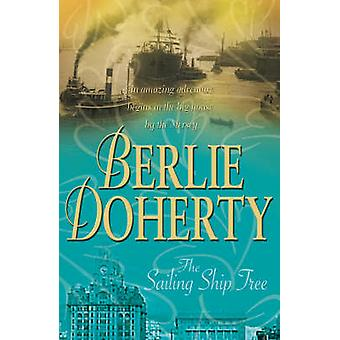 The Sailing Ship Tree by Berlie Doherty - 9781846470448 Book