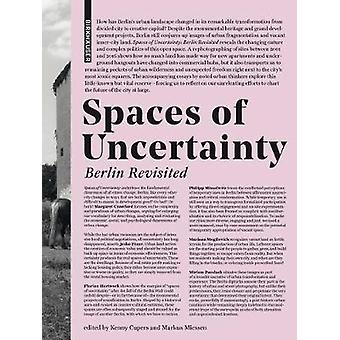 Spaces of Uncertainty - Berlin revisited by Spaces of Uncertainty - B
