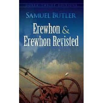 Erewhon and Erewhon Revisited by Samuel Butler - 9780486796376 Book