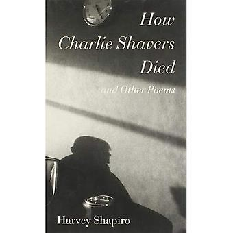 How Charlie Shavers Died: And Other Poems