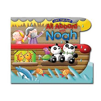 All Aboard with Noah - Lift the Flap Book by Juliet David - Marie Alle