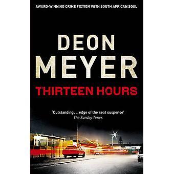 Thirteen Hours by Deon Meyer