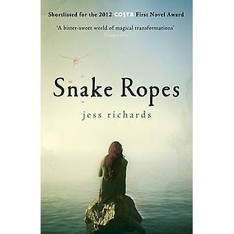 Snake Ropes by Jess Richards