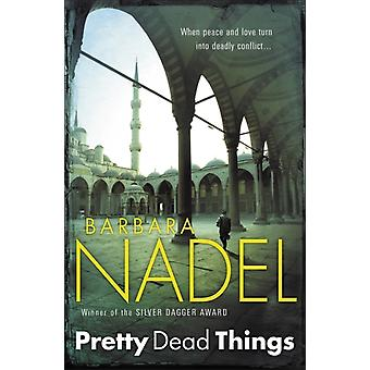 Pretty Dead Things (Inspector Ikmen Mystery 10) (Paperback) by Nadel Barbara