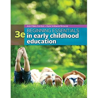 Beginning Essentials in Early Childhood Education: Strategies and Skills (Paperback) by Gordon Ann Williams-Browne Kathryn