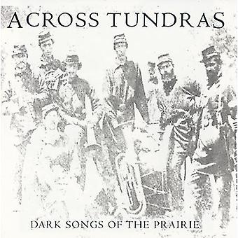 På tværs af Tundras - mørke sange af prærien [CD] USA importerer