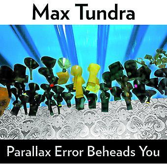 Max Tundra - Parallax Error Beheads You [CD] USA import