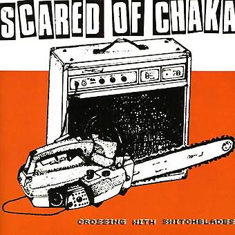 Scared of Chaka - Crossing with Switchblades [CD] USA import