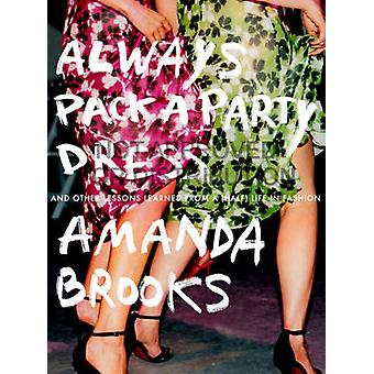 Always Pack A Party Dress - And Other Lessons Learned from a (Half) Li