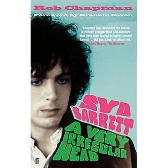 Syd Barrett - A Very Irregular Head (Main) by Rob Chapman - 9780571238