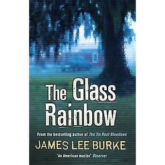 The Glass Rainbow by James Lee Burke - 9780753828090 Book
