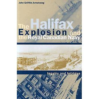 Halifax Explosion and the Royal Canadian Navy - Inquiry and Intrigue b