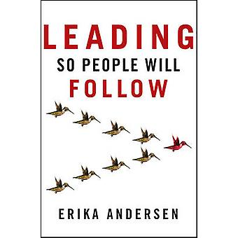 Leading So People Will Follow by Erika Andersen - 9781118379875 Book