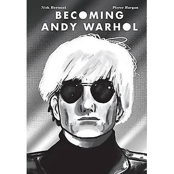 Becoming Andy Warhol by Nick Bertozzi - Pierce Hargan - 9781419718755