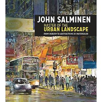 John Salminen - Master of the Urban Landscape - From Realism to Abstra